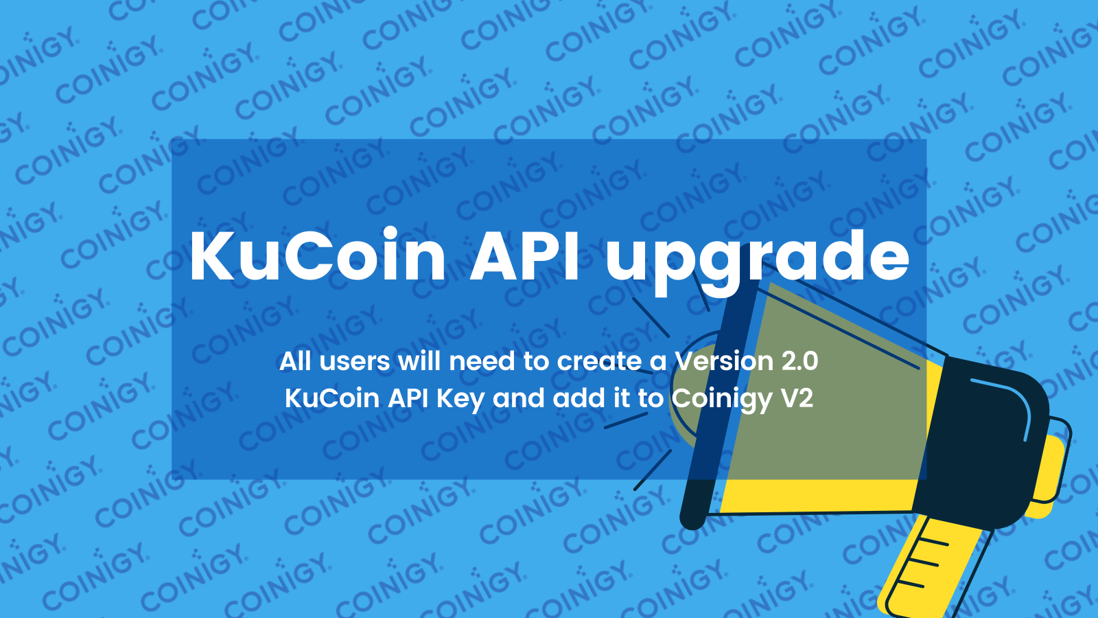 KuCoin API upgrade - Users will need to create a Version 2.0 API and add to Coinigy V2