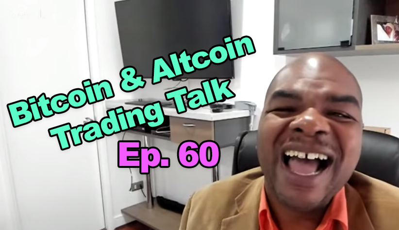 Bitcoin and Altcoin Trading Talk #60